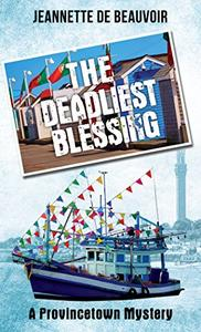 The Deadliest Blessing: A Provincetown Mystery