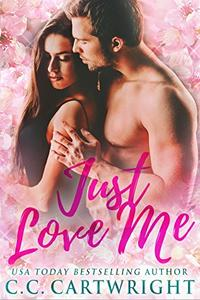 Just Love Me 1 : A Best Friend's Brother Romance