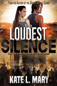The Loudest Silence: A Post-Apocalyptic Zombie Novel