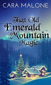 That Old Emerald Mountain Magic: A Christmas Holiday Lesbian Romance