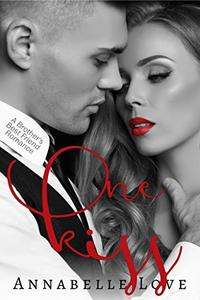 One Kiss: A Brother's Best Friend Romance