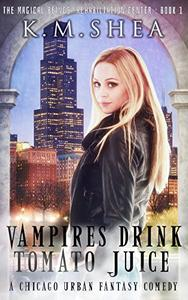 Vampires Drink Tomato Juice: A Chicago Urban Fantasy Comedy