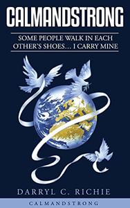 CalmandStrong: Some People Walk In Each Other's Shoes… I Carry Mine