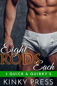 Eight Rods Each