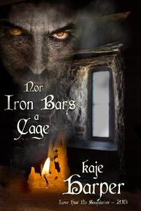 Nor Iron Bars a Cage