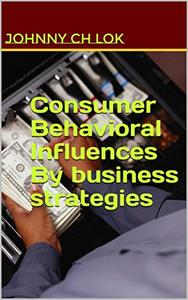 Consumer Behavioral Influences By business strategies