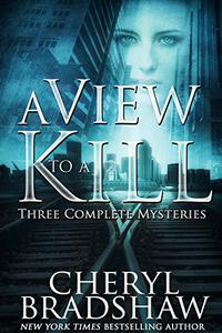 A View to a Kill: Three Gripping Mystery/Thriller Novels