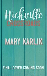 Hickville Crossroads: A Hickville High Novel