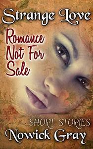 Strange Love: Romance Not For Sale