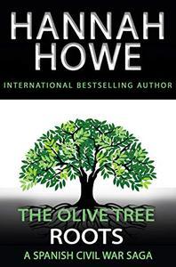 The Olive Tree: Roots: A Spanish Civil War Saga