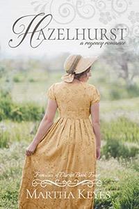 Hazelhurst: A Regency Romance