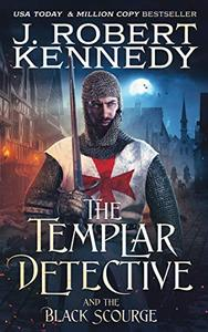 The Templar Detective and the Black Scourge