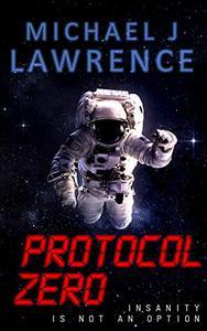 Protocol Zero: Insanity is Not an Option