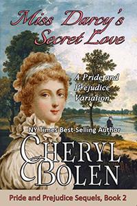 Miss Darcy's Secret Love: A Pride and Prejudice Variation