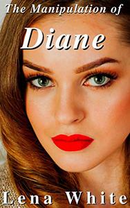 The Manipulation of Diane
