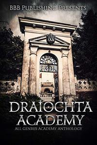 Draiochta Academy: All Genres Academy Anthology