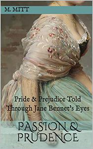 Passion & Prudence: Pride & Prejudice Told Through Jane Bennet's Eyes