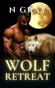 Wolf Retreat: A Paranormal Romance with Bite!