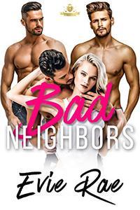 Bad Neighbors: A Boys Next Door New Adult Romance