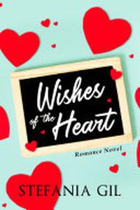 Wishes of the Heart: Romance novel