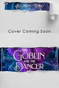 The Goblin And The Dancer: A Retelling Of The Steadfast Tin Soldier