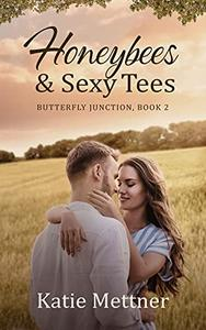 Honeybees and Sexy Tees: A Lake Superior Romance
