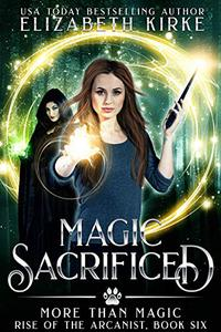 Magic Sacrificed: a More than Magic serial