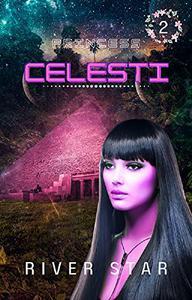 Princess Celesti 2: A Sci-Fi and Fantasy Reverse Harem Romance
