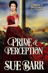 Pride & Perception: a Pride & Prejudice variation