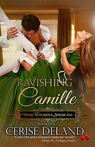 Ravishing Camille: Those Notorious Americans, Book 5, Steamy Family Saga of the Gilded Age