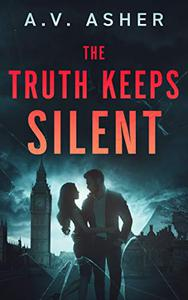 The Truth Keeps Silent: A Second Chance Romantic Suspense