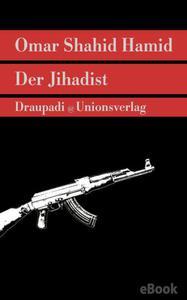 Der Jihadist: Roman