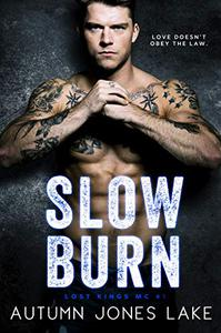 Slow Burn (Lost Kings MC® #1): A Motorcycle Club President Romance