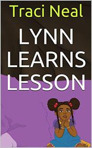 Lynn Learns Lesson: Courage To Forgive