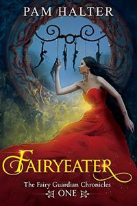 Fairyeater: The Fairy Guardian Chronicles, One