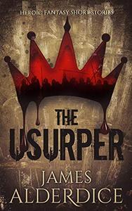 THE USURPER: A Heroic Fantasy