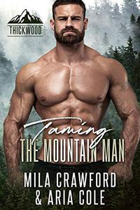 Taming The Mountain Man: BBW Romance