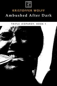 Ambushed After Dark