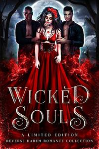 Wicked Souls: A Limited Edition Reverse Harem Romance Collection