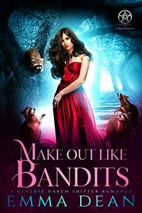 Make Out Like Bandits: A Reverse Harem Shifter Romance