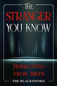 The Stranger You Know: Persecuted from birth