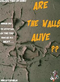 Are The Walls Alive