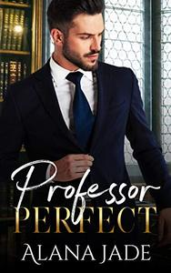 Professor Perfect: A sweet student/professor romance with a hint of heat