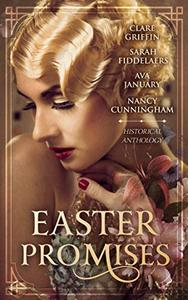 Easter Promises: An Historical Anthology