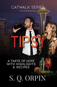 TIPSY: A Taste of Hope with Highlights & Recipes