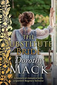 The Substitute Bride: A historical romance with a spirited Regency heroine