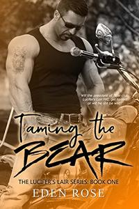 Taming The Bear: A Bad Boy MC Romance Novel