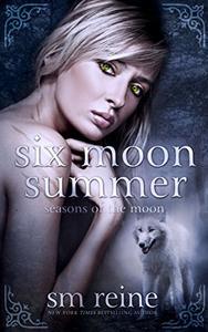 Six Moon Summer: A Young Adult Paranormal Novel