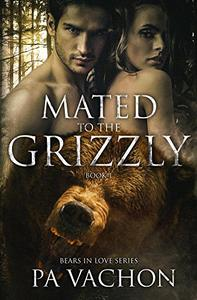 Mated to the Grizzly