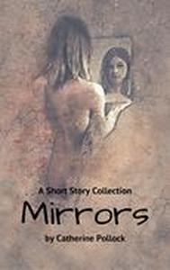 Mirrors: A Short Story Collection